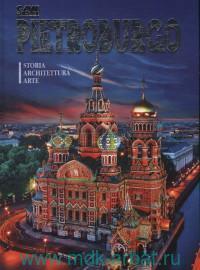 San Pietroburgo. Storia, Architettura, Arte = Санкт-Петербург. История, архитектура, искусство : альбом