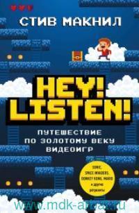 Hey! Listen! : путешествие по золотому веку видеоигр