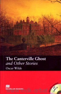 The Canterville Ghost and Other Stories : Level 3  Elementary : Retold by S. Colbourn