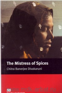 The Mistress of Spices : Level 6 : Upper : Retold by A. Collins