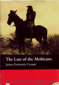 The Last of the Mohicans : Level Beginner : Retold by J. Escott
