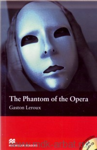 The Phantom of the Opera : Level 2 Beginner : Retold by S. Colbourn