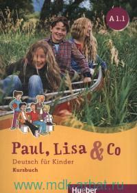 Paul, Lisa & Co : Kursbuch : A 1.1 : Deutsch fur Kinder