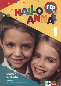 Hallo Anna Neu 1 : Lehrbuch : Deutsch fur Kinder