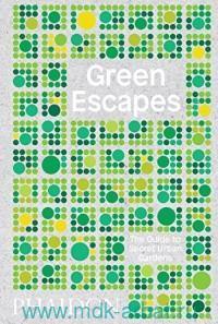 Green Escapes : The Guide to Secret Urban Gardens