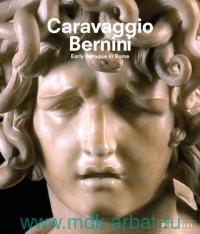 Caravaggio Bernini : Early Baroque in Rome