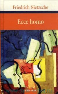 Ecce homo : Wie man wird, was man ist
