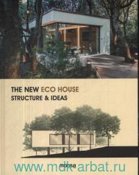 The New Eco House. Structure & Ideas