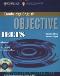 Cambridge English : Objective IELTS : Advanced : Self-Study Student`s Book