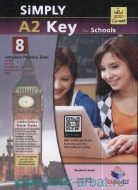 Simply Cambridge English A2. Key for Schools : 8 Practice Tests : Student's Book