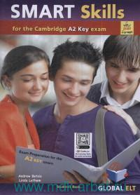 Smart Skills for the Cambridge A2 Key Exam : Student's Book