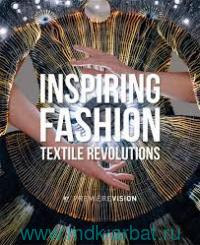 Inspiring Fashion : Textile Revolutions : by PremiEreVision