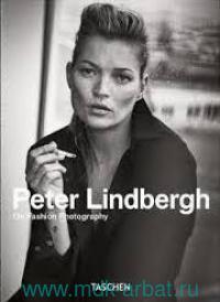 Peter Lindbergh : On Fashion Photography