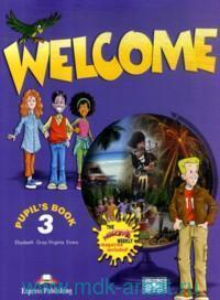 Welcome 3 : Pupil`s book : The Welcome Weekly Magazine Included!