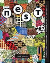 The Best of Nest : Celebrating the Extraordinary Interiors from Nest Magazine