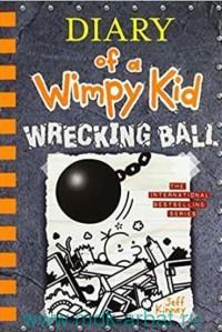 Diary of a Wimpy Kid. Book 14. Wrecking Ball