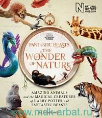 Fantastic Beasts. The Wonder of Nature