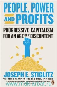 People, Power and Profits : Progressive Capitalism for Age of Discontent
