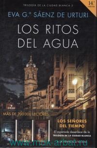 Los Ritos Del Agua : Trilogia de la Ciudad Blanca 2