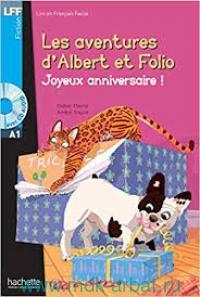 Les aventures d'Albert et Folio. Joyeux anniversaire! : A1. Moins de 500 mots