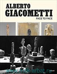 Alberto Giacometti. Face to Face