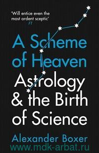 A Scheme of Heaven : Astrology & the Birth of Science
