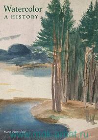 Watercolor : A History
