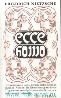 Ecce Homo. Wie man wird, was man ist