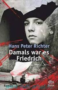 Damals war es Friedrich : Roman