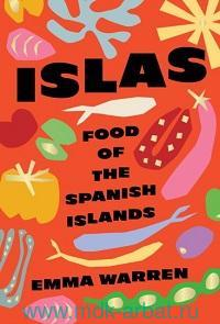 Islas. Food of the Spanish Islands