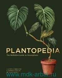 Plantopedia : The Definitive Guide to Houseplants