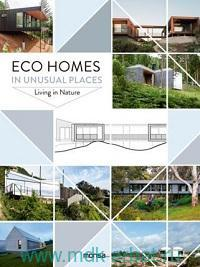 Eco Homes in Unusual Places : Living in Nature