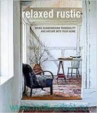 Relaxed Rustic : Bring Scandinavian Tranquility and  Nature Into Your Home