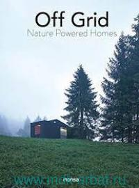 Off Grid : Nature Powered Homes