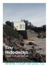 Tiny Hideaways : Oasis In Pure Nature