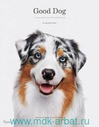 Good Dog : A Collection of Portraits