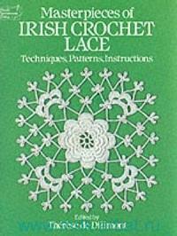 Masterpieces of Irish Crochet Lace : Techniques, Patterns, Instructions