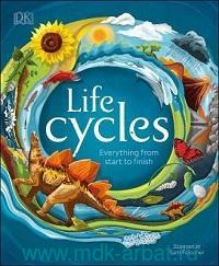 Life Cycles : Everything from Start to Finish