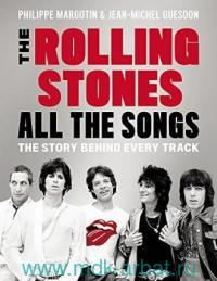 The Rolling Stones All The Songs : The Story Behind Every Track
