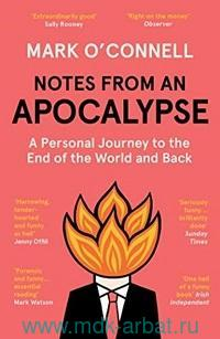 Notes from an Apocalypse : A Personal Journey to the End of the World and Back