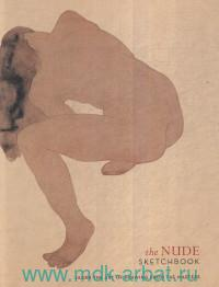 The Nude Sketchbook : Learn the Art of Drawing from the Masters