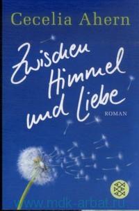 Zwischen Himmel und Liebe : Roman