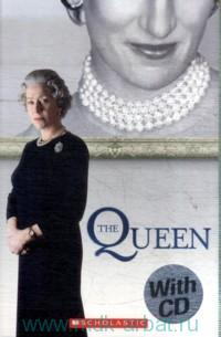 The Queen. Level 3 (1500 headwords) : Adapted by R. Smith