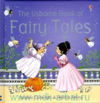 The Usborne Book of Fairy Tales : Retold by H. Amery