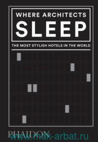 Where Architects Sleep : The Most Stylish Hotels in the World