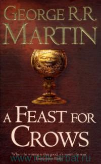 A feast for Crows : Book Four of A song of Ice and Fire
