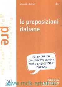 Le preposizioni italiane : Grammatica - esercizi - giochi : A1/C1