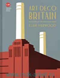 Art Deco Britain : Buildings of the Interwar Years