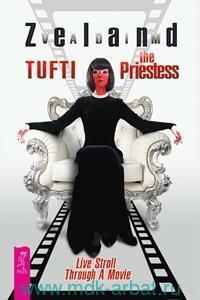 Tufti the Priestess : Live Stroll Through A Movie