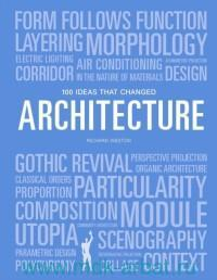 Architecture : 100 Ideas that Changed